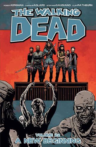 9781632150417: The Walking Dead Volume 22: A New Beginning (Walking Dead 22)