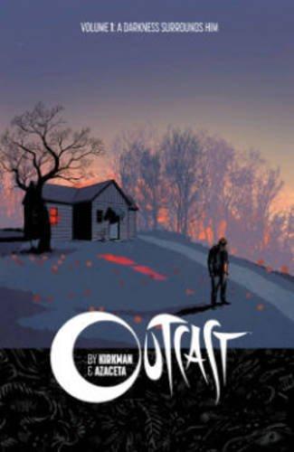 9781632150530: Outcast by Kirkman & Azaceta Volume 1: A Darkness Surrounds Him