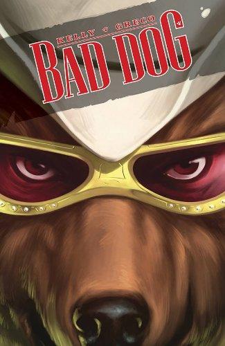 Bad Dog Volume 1: In the Land: Kelly, Joe