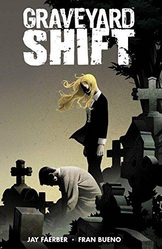 Graveyard Shift: Faerber, Jay