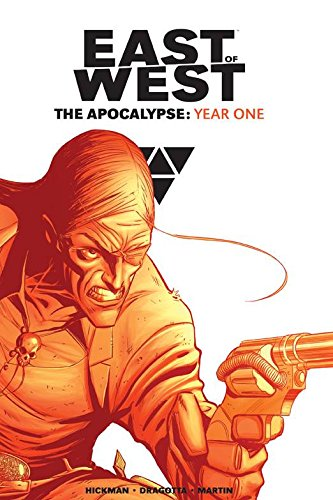 East of West The Apocalypse: Year One: Hickman, Jonathan