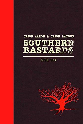 Southern Bastards Deluxe Hardcover Volume 1 (Southern Bastards Hc): Aaron, Jason, LaTour, Jason