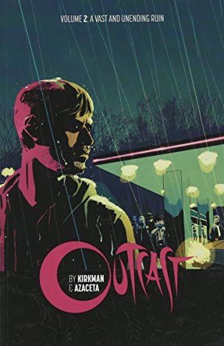 9781632154484: Outcast by Kirkman & Azaceta Volume 2: A Vast and Unending Ruin