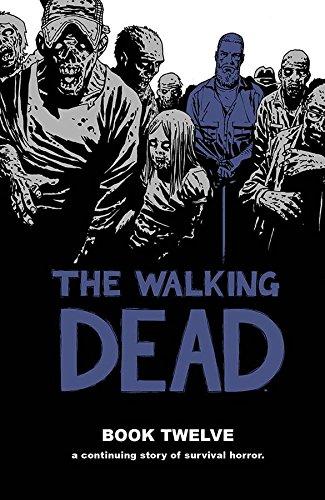 Walking Dead Book 12 (Hardcover): Robert Kirkman