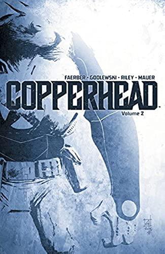 Copperhead Volume 2: Jay Faerber
