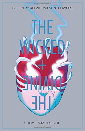 The Wicked + the Divine. Vol. 3: Kieron Gillen (author),