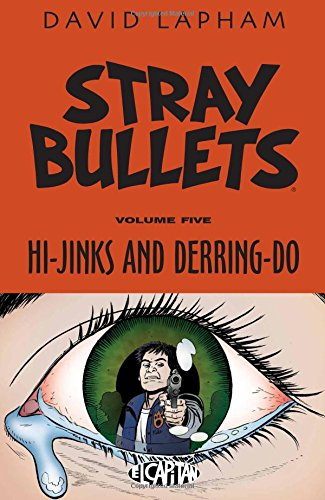 9781632157331: Stray Bullets Volume 5: Hi-Jinks and Derring-Do