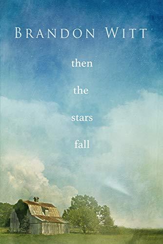 Then the Stars Fall: Witt, Brandon