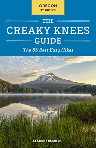 9781632170071: The Creaky Knees Guide Oregon, 2nd Edition: The 85 Best Easy Hikes