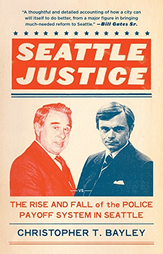 9781632170293: Seattle Justice: The Rise and Fall of the Police Payoff System in Seattle