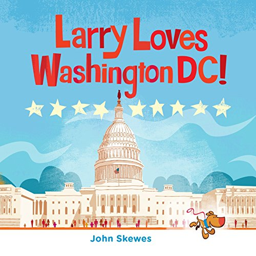 9781632170484: Larry Loves Washington, DC!: A Larry Gets Lost Book