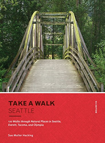 9781632170903: Take a Walk: Seattle, 4th Edition: 120 Walks through Natural Places in Seattle, Everett, Tacoma, and Olympia
