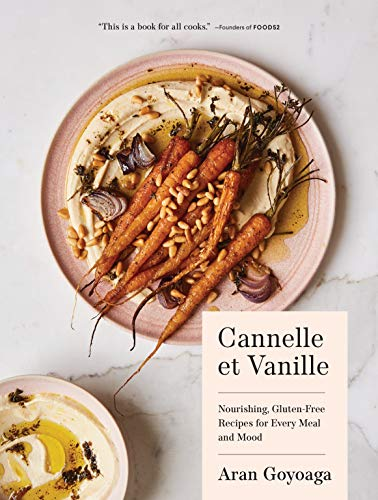 9781632172006: Cannelle et Vanille: Nourishing, Gluten-Free Recipes for Every Meal and Mood