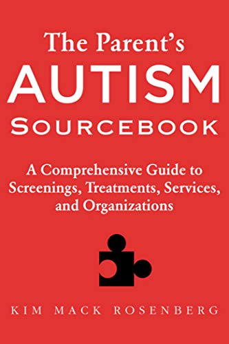 9781632202635: The Parent?s Autism Sourcebook: A Comprehensive Guide to Screenings, Treatments, Services, and Organizations