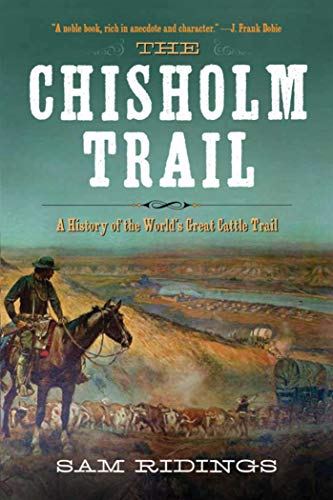 9781632202666: The Chisholm Trail: A History of the World's Greatest Cattle Trail