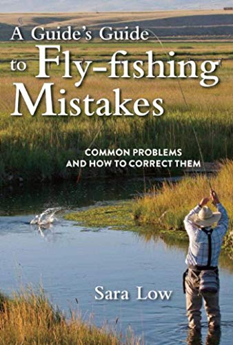 9781632202734: A Guide's Guide to Fly-Fishing Mistakes: Common Problems and How to Correct Them