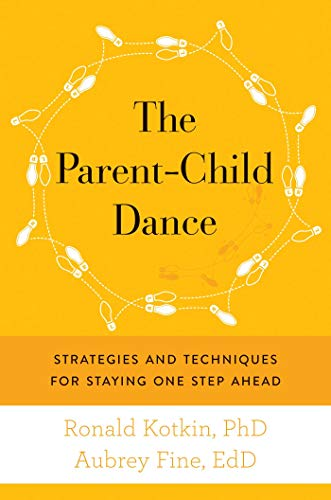 The Parent-Child Dance: Strategies and Techniques for Staying One Step Ahead: Kotkin, Ronald A.; ...