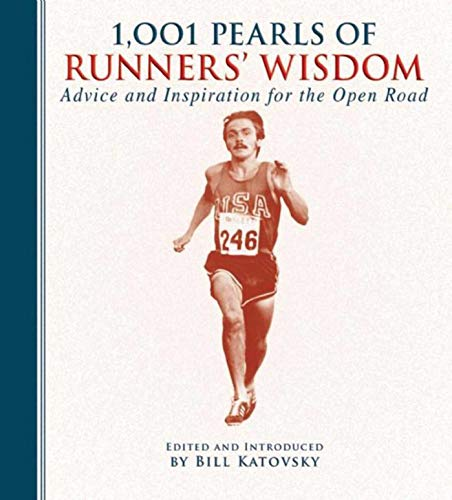 9781632203014: 1,001 Pearls of Runners' Wisdom: Advice and Inspiration for the Open Road