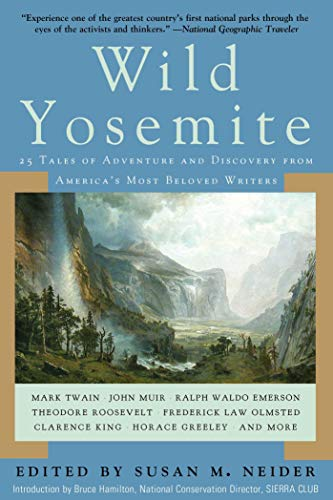 9781632203113: Wild Yosemite: 25 Tales of Adventure, Nature, and Exploration