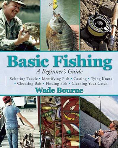 Basic Fishing: A Beginner's Guide: Bourne, Wade