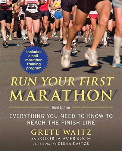 9781632203564: Run Your First Marathon: Everything You Need to Know to Reach the Finish Line