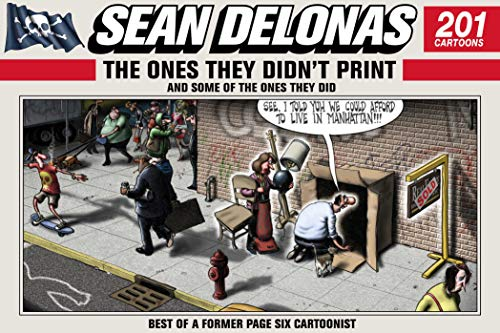 Sean Delonas: The Ones They Didn't Print and Some of the Ones They Did: 201 Cartoons: Delonas,...
