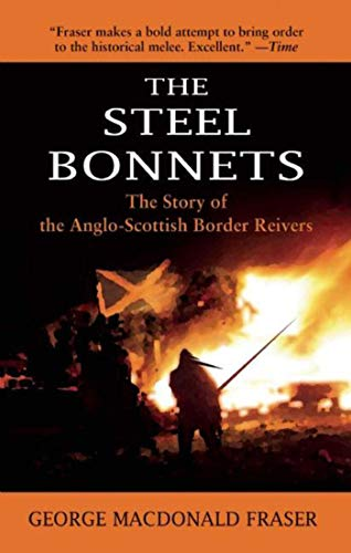 9781632204561: The Steel Bonnets: The Story of the Anglo-Scottish Border Reivers