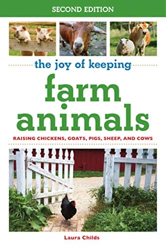 9781632204684: The Joy of Keeping Farm Animals: Raising Chickens, Goats, Pigs, Sheep, and Cows (The Joy of Series)