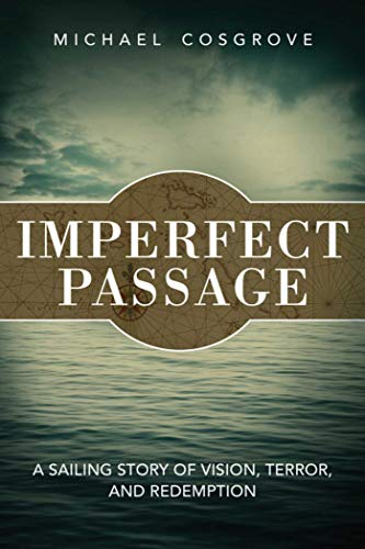 9781632205001: Imperfect Passage: A Sailing Story of Vision, Terror, and Redemption