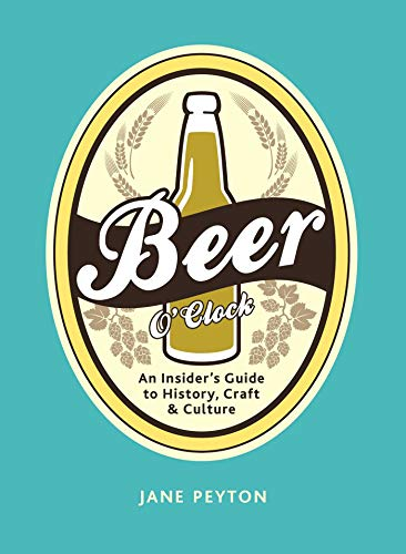 9781632205049: Beer O'Clock: An Insider's Guide to History, Craft, and Culture