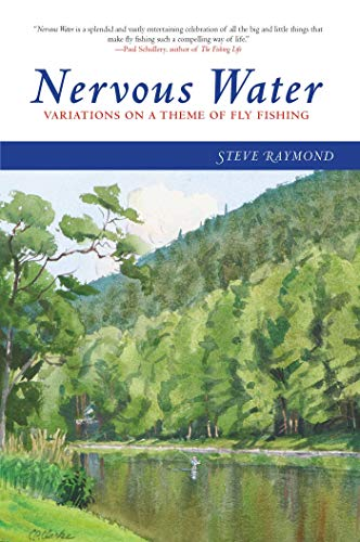 9781632205179: Nervous Water: Variations on a Theme of Fly Fishing
