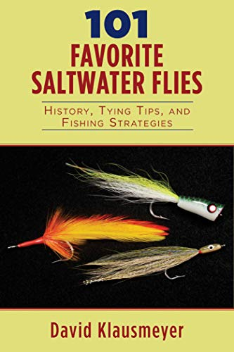 9781632205384: 101 Favorite Saltwater Flies: History, Tying Tips, and Fishing Strategies