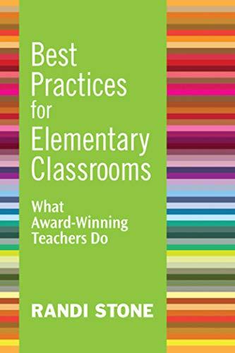 Best Practices for Elementary Classrooms: What Award-Winning Teachers Do: Stone, Randi