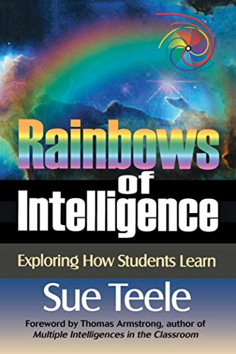 9781632205650: Rainbows of Intelligence: Exploring How Students Learn