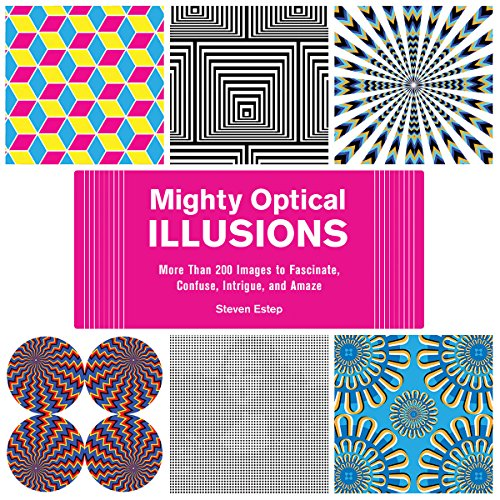 Mighty Optical Illusions: More Than 200 Images to Fascinate, Confuse, Intrigue, and Amaze: Salgado,...