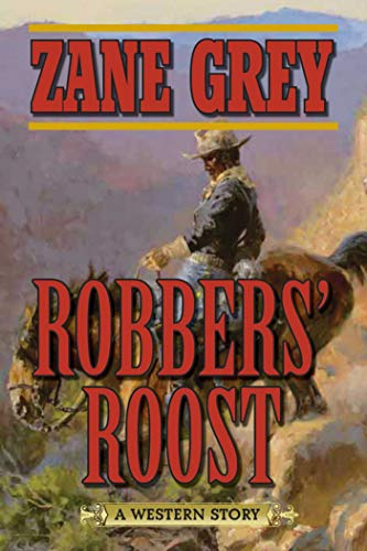 Robbers' Roost: A Western Story: Grey, Zane