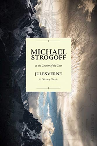 Michael Strogoff; or the Courier of the: Verne, Jules