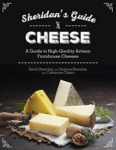9781632206312: Sheridans' Guide to Cheese: A Guide to High-Quality Artisan Farmhouse Cheeses