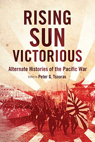 9781632206428: Rising Sun Victorious: Alternate Histories of the Pacific War