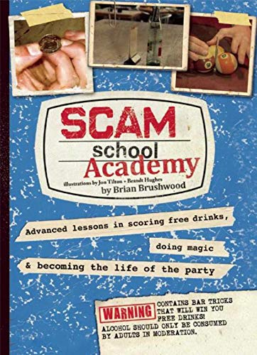 9781632206565: Scam School Academy: Advanced Lessons in Scoring Free Drinks, Doing Magic, and Becoming the Life of the Party