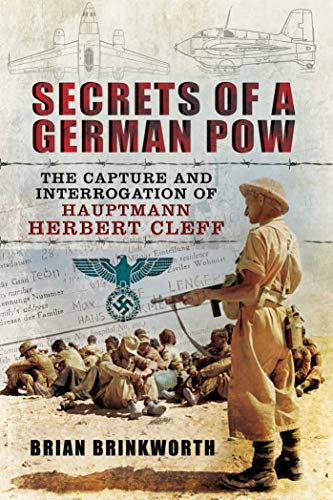 9781632206619: Secrets of a German POW: The Capture and Interrogation of Hauptmann Herbert Cleff