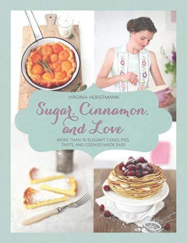 Sugar, Cinnamon, and Love: Horstmann, Virginia