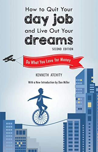 9781632206756: How to Quit Your Day Job and Live Out Your Dreams: Do What You Love for Money
