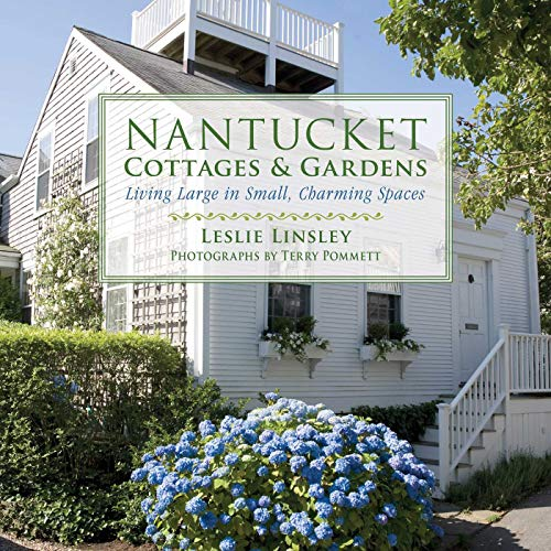 9781632207012: Nantucket Cottages and Gardens: Charming Spaces on the Faraway Isle
