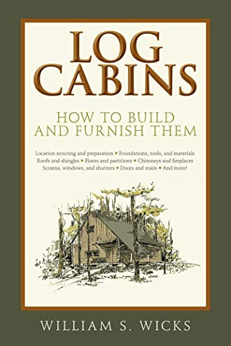 9781632207067: Log Cabins: How to Build and Furnish Them
