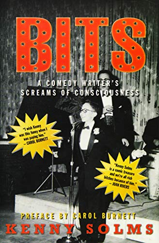 Bits: A Comedy Writer's Screams of Consciousness: Solms, Kenny