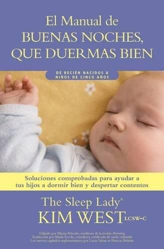 9781632260383: Buenas noches, que duermas bien: un manual para ayudar a tus hijos a dormir bien y despertar contentos: De recien nacidos a ninos de hasta cinco anos