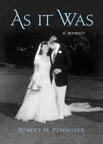 As it Was: A Memoir: Robert M. Pennoyer