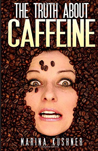 9781632270252: The Truth About Caffeine