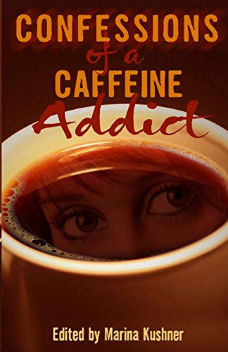 9781632270672: Confessions of a Caffeine Addict: 40 True Anonymous Short Stories